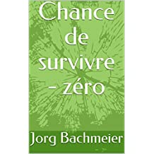 Chance de survivre - zéro (French Edition)