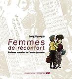 Femmes de réconfort, esclaves sexuelles de l'armée japonaise