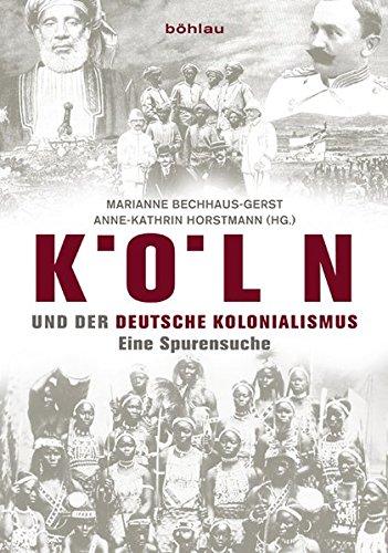Köln und der deutsche Kolonialismus: Eine Spurensuche