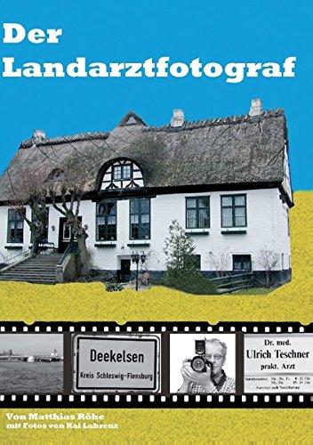 """Der Landarztfotograf: Berichte in Wort und Bild über die Dreharbeiten der TV-Arztserie """"Der Landarzt"""""""