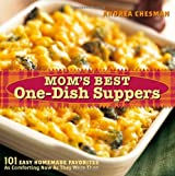 Mom's Best One-Dish Suppers: 101 Easy Homemade Favorites, as Comforting Now as They Were Then by Andrea Chesman (2005-07-01)