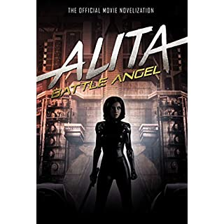 Alita: Battle Angel: The Official Movie Novelization