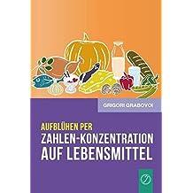 """Aufbluhen Per """"Zahlen-Konzentration Auf Lebensmittel"""" (German Edition)"""