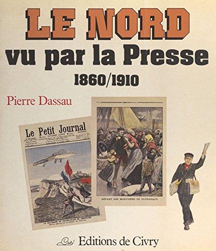Le Nord vu par la presse (1860-1910)