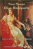 Elisa Bonaparte. Il romanzo della principessa di Piombino (Narrativa)