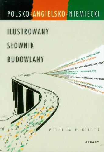Ilustrowany slownik budowlany polsko-angielsko-niemiecki
