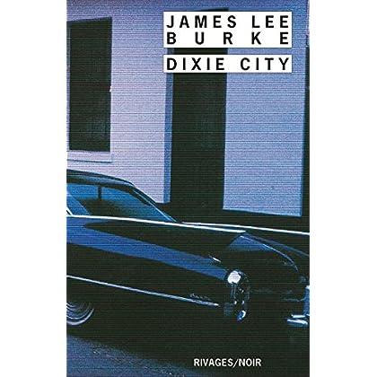 Dixie city (Rivages/Noir t. 371)