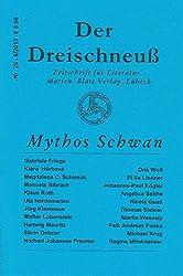 Mythos Schwan: Zeitschrift für Literatur - Der Dreischneuß Nr. 25