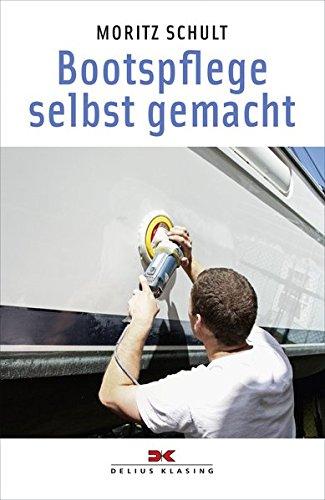 Bootspflege selbst gemacht: Yacht-Bücherei Band 128 (Yacht-band)