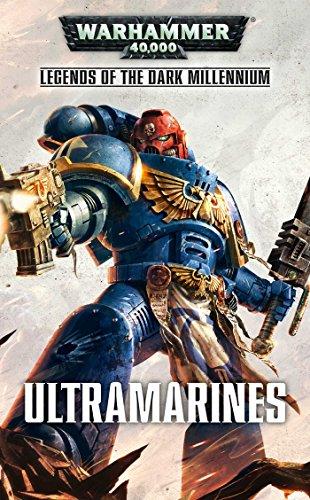 WARHAMMER 40K ULTRAMARINES (Legends of the Dark Millennium) por Nick Kyme