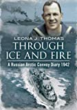 Through Ice and Fire: A Russian Arctic Convoy Diary 1942