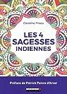 Les 4 sagesses indiennes par Frisou