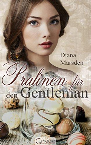 Pralinen für den Gentleman (Die Wedmores 1) by [Marsden, Diana]