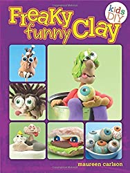 Freaky Funny Clay: Air Dry No Baking! (Kids DIY) by Maureen Carlson (7-Jun-2013) Paperback