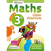 Cahier d'Exercices Iparcours Maths Cycle 4 - 3e (2017)