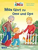 Max-Bilderbücher: Max fährt zu Oma und Opa