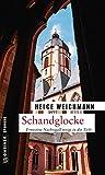 Schandglocke: Kriminalroman (Kriminalromane im GMEINER-Verlag) (Historikerin Tinne Nachtigall)