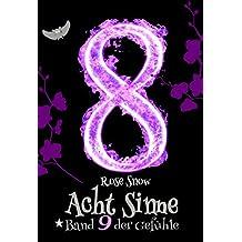 """Acht Sinne: Band 9 der Gefühle (""""8 Sinne"""" Fantasy-Saga)"""