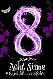 """Acht Sinne: Band 9 der Gefühle (""""8 Sinne"""" Fantasy-Saga) - Rose Snow"""