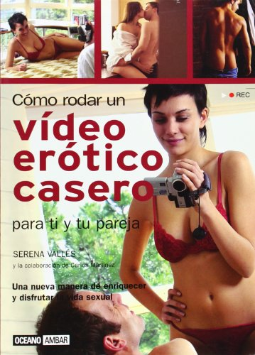 Como Rodar un Video Erotico Casero: Para...