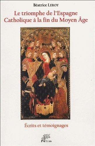 Le triomphe de l'Espagne Catholique à la fin du Moyen Age par Béatrice Leroy