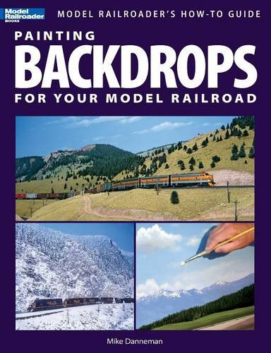 Painting Backdrops for Your Model Railroad (Model Railroader's How-To Guides) por Mike Danneman