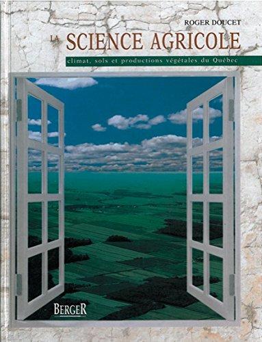 La science agricole : Climat, sols et productions végétales