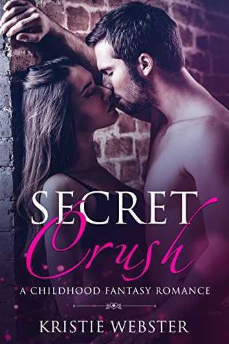 Secret Crush: A Childhood Fantasy Romance (English Edition)