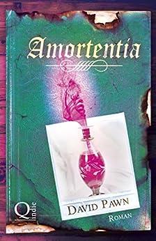 Amortentia (Zaubertränke 1) von [Pawn, David]
