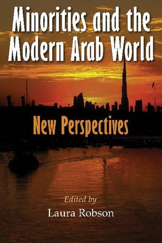 Minorities and the Modern Arab World: New Perspectives (Middle East Studies Beyond Dominant Paradigms)