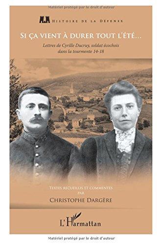 Si ça vient à durer tout l'été, Lettres de Cyrille Ducruy, soldat écochois dans la tourmente 14-18