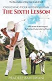 Crouching Tiger Hidden Hogan: The Secret of Ben Hogan's Perfect and Automatic Golf Swing: 6