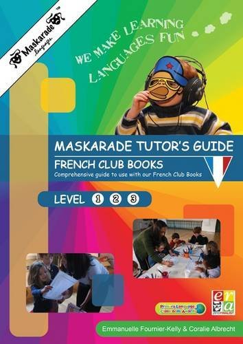 Maskarade Teacher's Guide - French Books Primary Level 1, 2,3: 1: Teacher's Guide for French Books Year 3 to 6 Levels (Maskarade Languages French Collection) by Coralie Albrecht (2012-12-15)