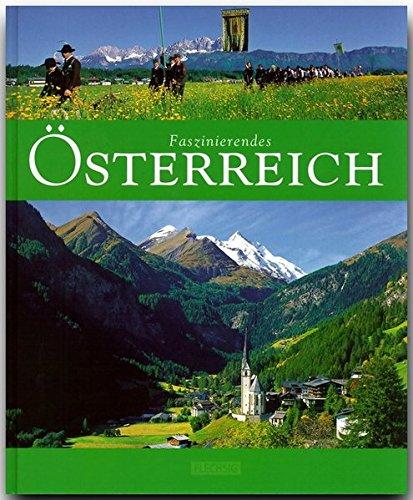 Faszinierendes ÖSTERREICH - Ein Bildband mit über 100 Bildern - FLECHSIG Verlag (Faszination) (Faszination Bad)