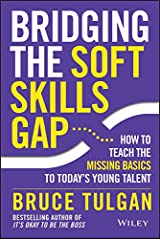 Bridging the Soft Skills Gap: How to Teach the Missing Basics to Todays Young Talent (English Edition) Kindle Ausgabe