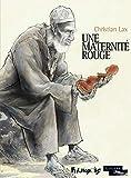 Maternité rouge (Une)   Lax, Christian. Auteur. Illustrateur