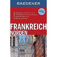 Baedeker Reiseführer Frankreich Norden: mit GROSSER REISEKARTE