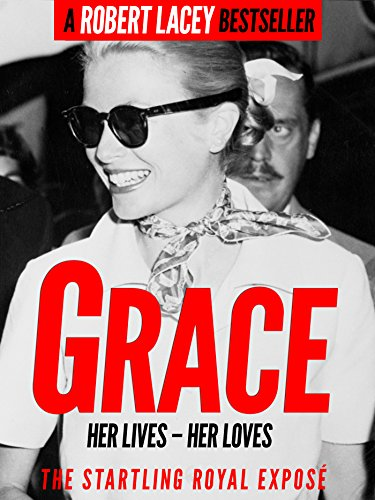 grace-her-lives-her-loves-the-definitive-biography-of-grace-kelly-princess-of-monaco