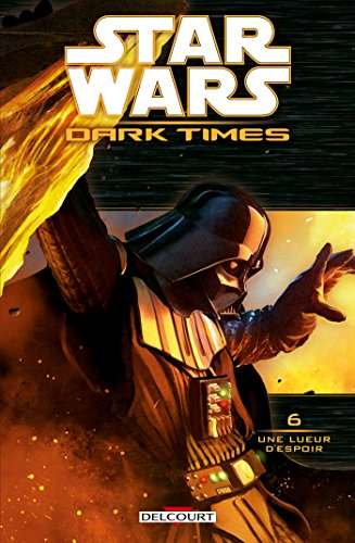 Star Wars - Dark Times T6 - Une lueur d'espoir