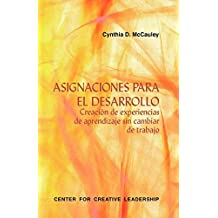 Developmental Assignments: Creating Learning Experiences Without Changing Jobs (Spanish): Creating Learning Experiences Without Changing Jobs (Spanish)
