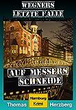 Auf Messers Schneide (Wegners letzte Fälle): Hamburg Krimi