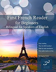 First French Reader for Beginners: bilingual for speakers of English (Graded French Readers Book 1) (English Edition)
