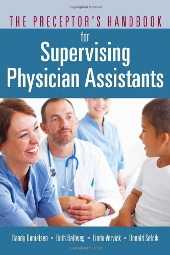 The Preceptor's Handbook for Supervising Physician Assistants by Randy Danielsen (2011-06-10)