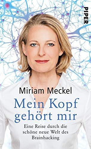 Mein Kopf gehört mir: Eine Reise durch die schöne neue Welt des Brainhacking (Computer-tote Leichte)