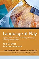 Language at Play: Digital Games in Second and Foreign Language Teaching and Learning (Theory and Practice in Second Language Classroom Instruction)