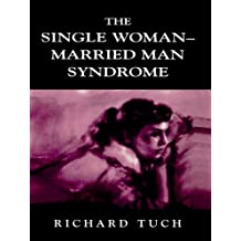 The Single Woman-Married Man Syndrome: Masochism, Ambivalence, Splitting, Vulnerability,