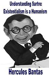 Understanding Sartre: Existentialism is a Humanism