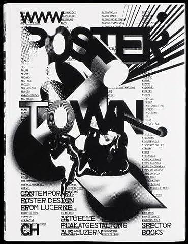 Poster Town: Luzern und seine Grafikdesign-Community / Luzern and its Graphic Design Community