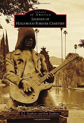 Legends of Hollywood Forever Cemetery (Images of America) (Los Angeles-siegel)