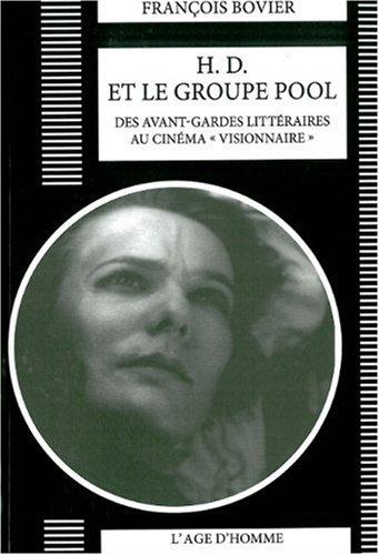 H. D. et le groupe Pool : Des avant-gardes littéraires au cinma visionnaire par François Bovier
